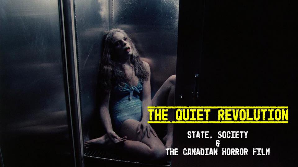 The Quiet Revolution: State, Society and the Canadian Horror Film